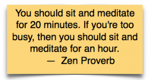 Too Busy To Be Mindful?